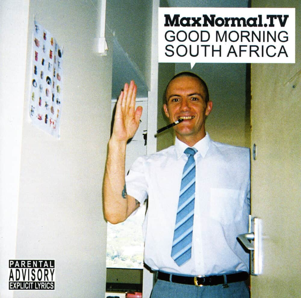 MaxNormal.TV, GOOD MORNING SOUTH AFRICA, 2008. Label: Runaway Music. Courtesy of Warren Siebrits.
