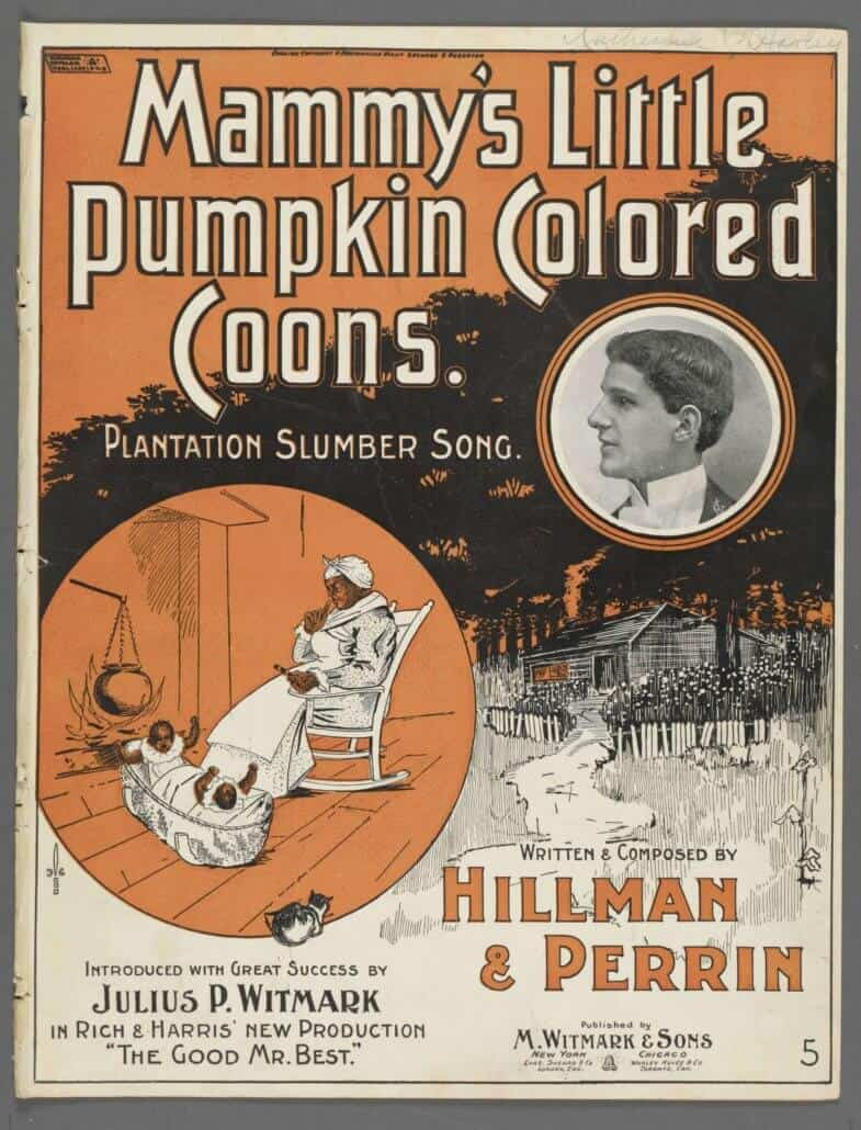 """Mammy's Little Pumpkin Colored Coons,"" 1897. Music and lyrics by George Hillman. Courtesy The New York Public Library, Music Division"